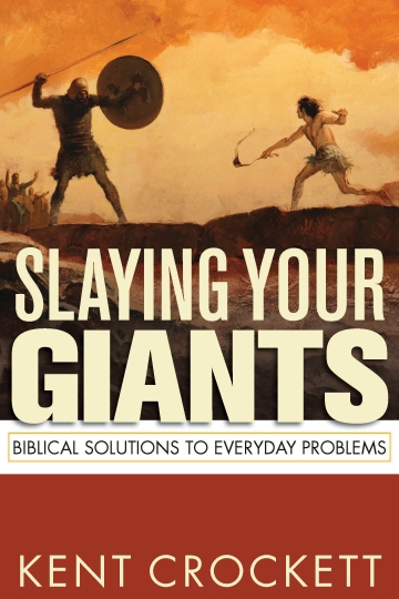 Slaying Your Giants by Kent Crockett
