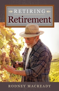 Retiring Retirement by Rodney Macready