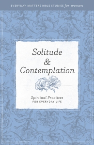Solitude & Contemplation: Spiritual Practices for Everyday Life