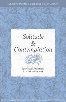 Solitude & Contemplation: Spiritual Practices for Everyday Life