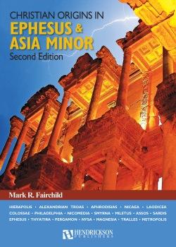 Christian Origins in Ephesus and Asia Minor Second Edition